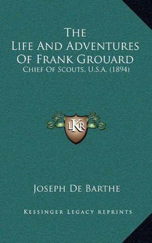 9781164467885: The Life and Adventures of Frank Grouard: Chief of Scouts, U.S.A. (1894)