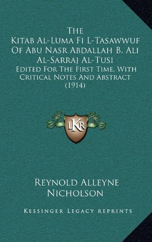 9781164469247: The Kitab Al-Luma Fi L-Tasawwuf of Abu Nasr Abdallah B. Ali Al-Sarraj Al-Tusi: Edited for the First Time, with Critical Notes and Abstract (1914)