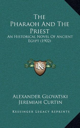 9781164470304: The Pharaoh And The Priest: An Historical Novel Of Ancient Egypt (1902)