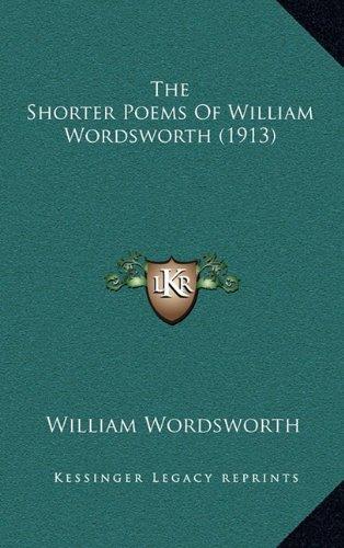 9781164470359: The Shorter Poems Of William Wordsworth (1913)