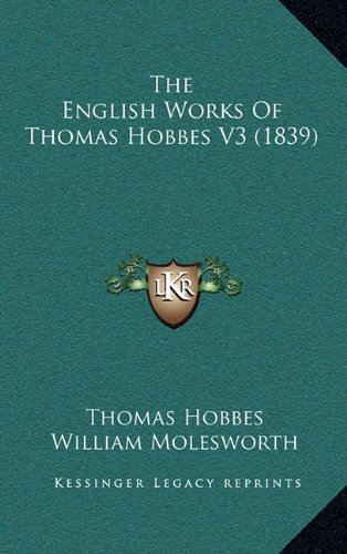 9781164470373: The English Works of Thomas Hobbes V3 (1839)