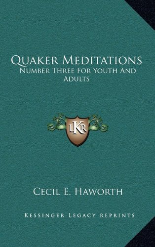 9781164470885: Quaker Meditations: Number Three For Youth And Adults