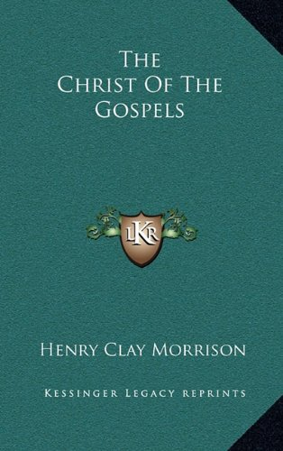 9781164470908: The Christ Of The Gospels