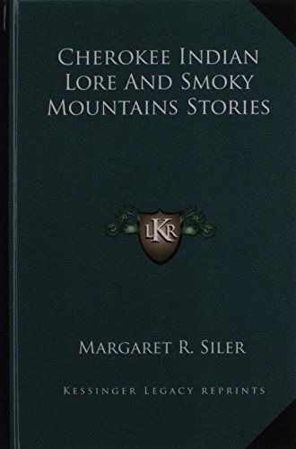9781164471820: Cherokee Indian Lore And Smoky Mountains Stories