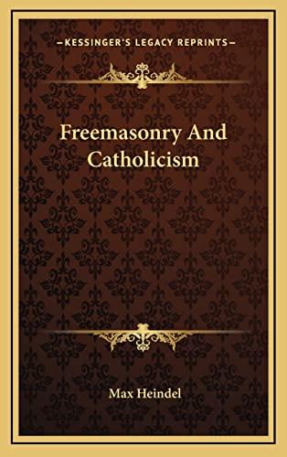 9781164473985: Freemasonry And Catholicism