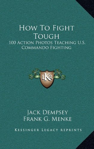 9781164474500: How To Fight Tough: 100 Action Photos Teaching U.S. Commando Fighting