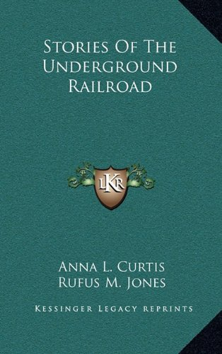 9781164474821: Stories Of The Underground Railroad