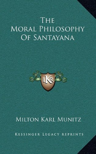9781164474883: The Moral Philosophy Of Santayana