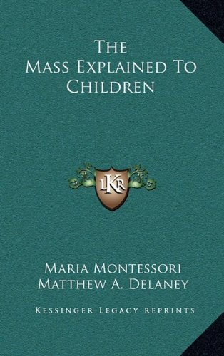 9781164475088: The Mass Explained To Children