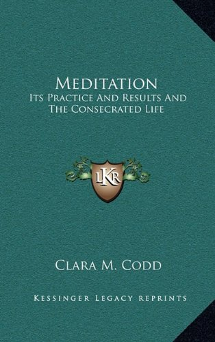 9781164475422: Meditation: Its Practice And Results And The Consecrated Life