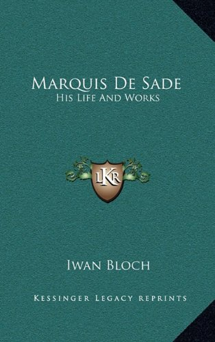 9781164475644: Marquis De Sade: His Life And Works