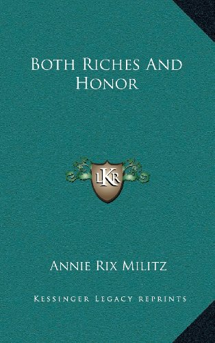 9781164475859: Both Riches and Honor