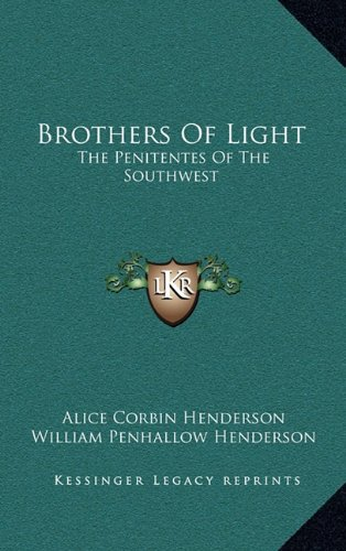 9781164475989: Brothers Of Light: The Penitentes Of The Southwest