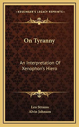 9781164476665: On Tyranny: An Interpretation Of Xenophon's Hiero