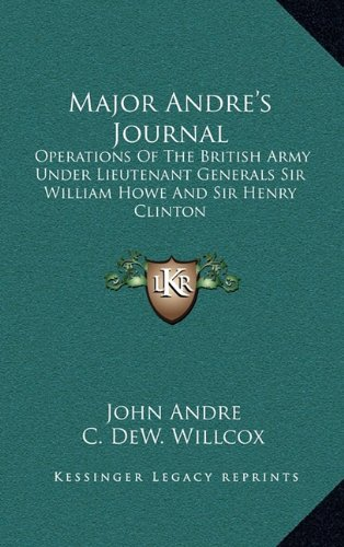 9781164477044: Major Andre's Journal: Operations Of The British Army Under Lieutenant Generals Sir William Howe And Sir Henry Clinton