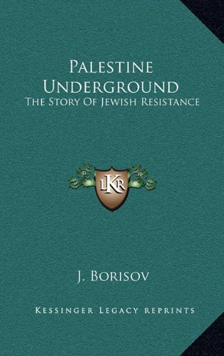 9781164477495: Palestine Underground: The Story Of Jewish Resistance