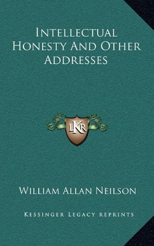 9781164478171: Intellectual Honesty And Other Addresses