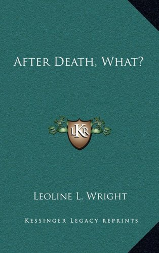 9781164478287: After Death, What?