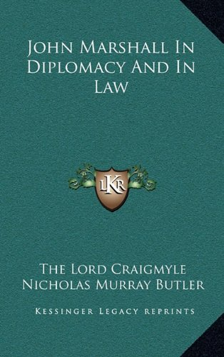 9781164479062: John Marshall In Diplomacy And In Law
