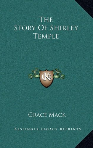 9781164479321: The Story Of Shirley Temple