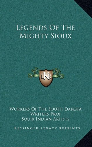 9781164479437: Legends of the Mighty Sioux