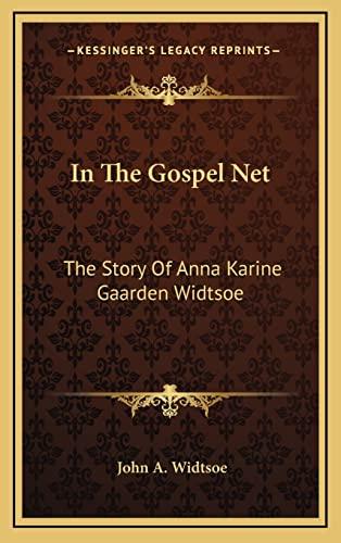 9781164479680: In The Gospel Net: The Story Of Anna Karine Gaarden Widtsoe