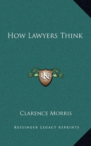 9781164479772: How Lawyers Think