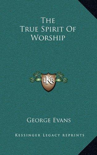 9781164479864: The True Spirit Of Worship