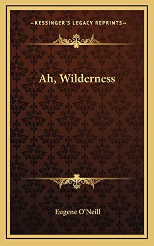 9781164480204: Ah, Wilderness