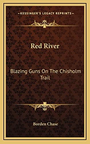 9781164480648: Red River: Blazing Guns On The Chisholm Trail