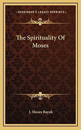 9781164480914: The Spirituality Of Moses