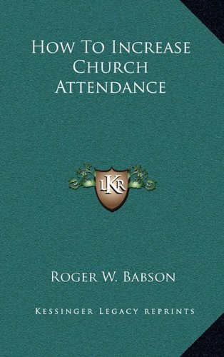 9781164481102: How To Increase Church Attendance