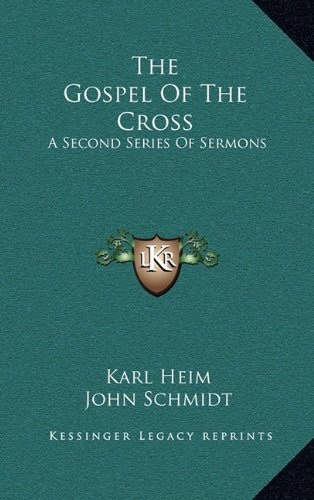 9781164481829: The Gospel Of The Cross: A Second Series Of Sermons