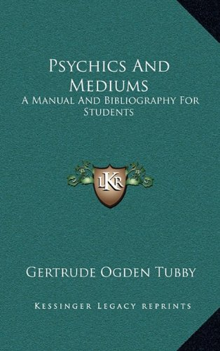 9781164482468: Psychics And Mediums: A Manual And Bibliography For Students