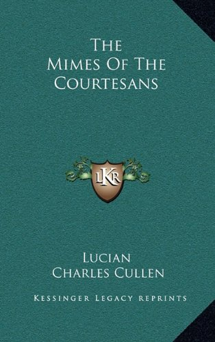 9781164482703: The Mimes Of The Courtesans