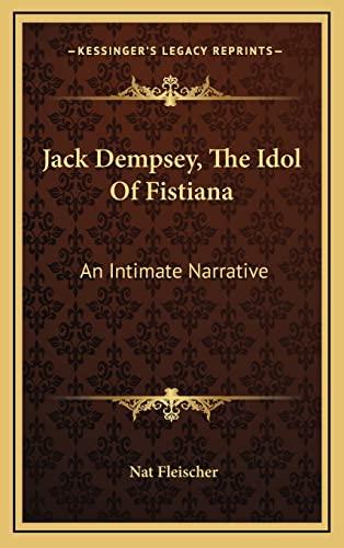 9781164484035: Jack Dempsey, The Idol Of Fistiana: An Intimate Narrative