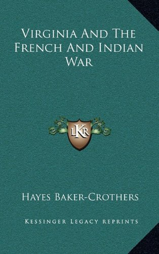 9781164484240: Virginia And The French And Indian War