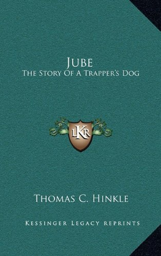 9781164484554: Jube: The Story Of A Trapper's Dog