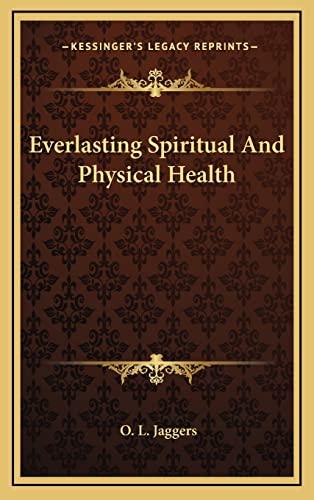 9781164484738: Everlasting Spiritual And Physical Health