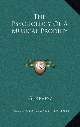 9781164485223: The Psychology Of A Musical Prodigy
