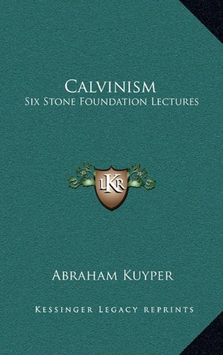 9781164485957: Calvinism: Six Stone Foundation Lectures