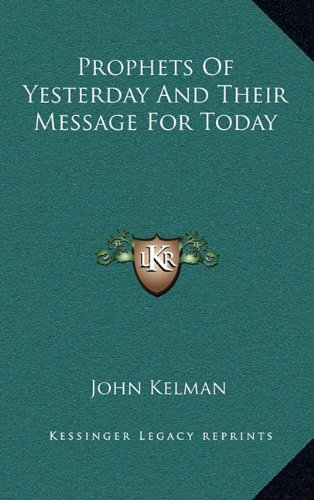 9781164485964: Prophets Of Yesterday And Their Message For Today