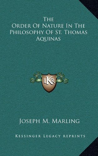 9781164486237: The Order Of Nature In The Philosophy Of St. Thomas Aquinas