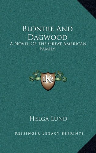 9781164486299: Blondie and Dagwood: A Novel of the Great American Family