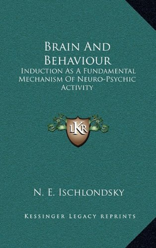 9781164486381: Brain And Behaviour: Induction As A Fundamental Mechanism Of Neuro-Psychic Activity