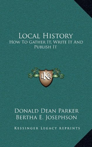 9781164486404: Local History: How To Gather It, Write It And Publish It