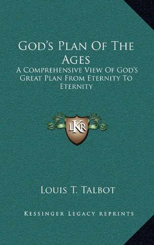 9781164486473: God's Plan Of The Ages: A Comprehensive View Of God's Great Plan From Eternity To Eternity