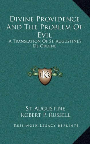 9781164486633: Divine Providence And The Problem Of Evil: A Translation Of St. Augustine's De Ordine