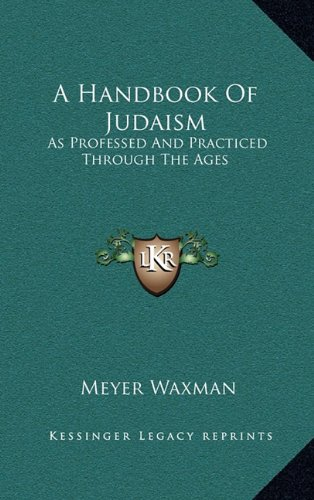 9781164486961: A Handbook Of Judaism: As Professed And Practiced Through The Ages