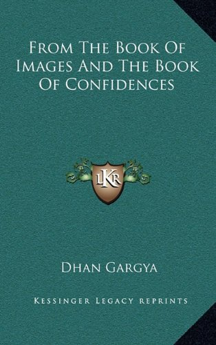 9781164487227: From The Book Of Images And The Book Of Confidences